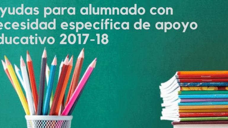 CONVOCATORIA AYUDAS NECESIDAD ESPECÍFICA DE APOYO EDUCATIVO. 2017-2018